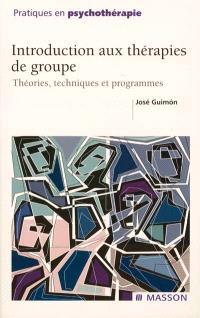 Introduction aux thérapies de groupe : théories, techniques et programmes