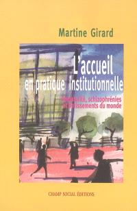L'accueil en pratique institutionnelle : immaturité, schizophrénies et bruissements du monde