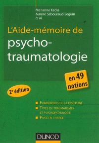 L'aide-mémoire de psychotraumatologie : en 49 notions