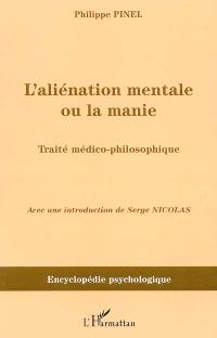 L'aliénation mentale ou la manie : traité médico-philosophique