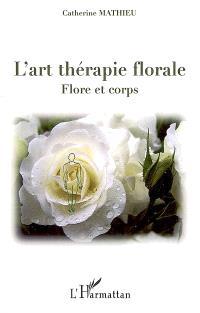 L'art-thérapie florale : flore et corps