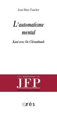 L'automatisme mental : Kant avec De Clérambault
