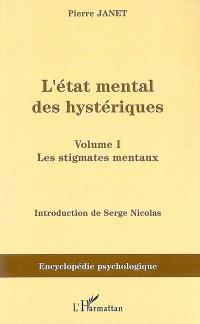 L'état mental des hystériques. Volume 1, Les stigmates mentaux : 1893