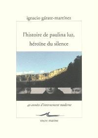 L'histoire de Paulina Luz, héroïne du silence : 40 années d'internement moderne