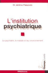 L'institution psychiatrique