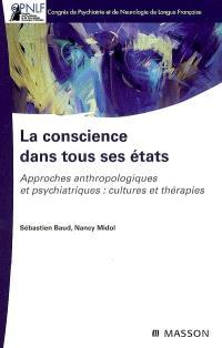 La conscience dans tous ses états : approches anthropologiques et psychiatriques, cultures et thérapies