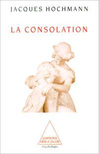 La Consolation : essai sur le soin psychiatrique