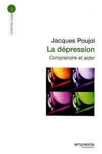 La dépression : comprendre et aider