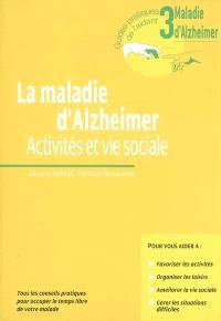 La maladie d'Alzheimer : activités et vie sociale