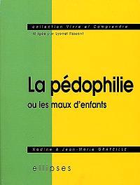 La pédophilie ou Les maux de l'enfant