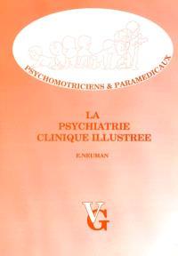La psychiatrie clinique illustrée