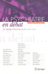 La psychiatrie en débat : les grands entretiens de PSN (2003-2006)