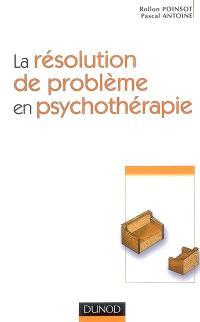 La résolution de problème en psychothérapie
