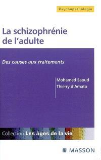 La schizophrénie de l'adulte : des causes aux traitements