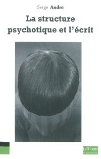 La structure psychotique et l'écrit