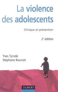 La violence des adolescents : clinique et prévention