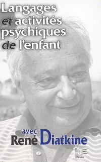 Langages et activités psychiques de l'enfant avec René Diatkine