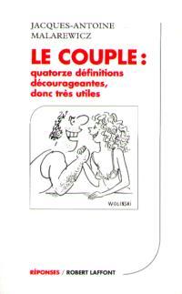 Le couple, quatorze définitions décourageantes donc utiles