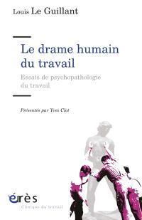 Le drame humain du travail : essais de psychopathologie du travail