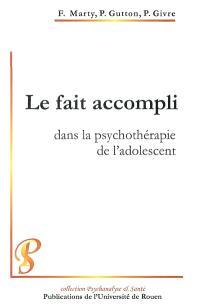Le fait accompli dans la psychothérapie de l'adolescent