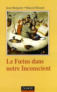 Le foetus et notre inconscient