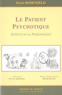 Le patient psychotique : aspects de la personnalité