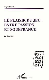 Le plaisir du jeu, entre passion et souffrance : la joueuse