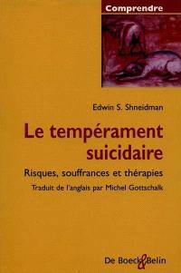 Le tempérament suicidaire : risques, souffrances et thérapies