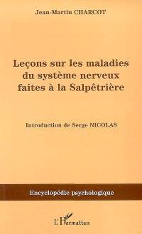 Leçons sur les maladies du système nerveux faites à la Salpêtrière : 1872-1873