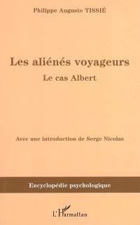Les aliénés voyageurs : le cas Albert
