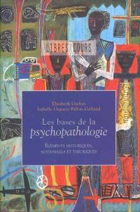 Les bases de la psychopathologie. Volume 1, Les bases de la psychopathologie : éléments historiques, notionnels et théoriques : exercices et corrigés