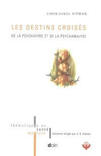 Les destins croisés de la psychiatrie et de la psychanalyse
