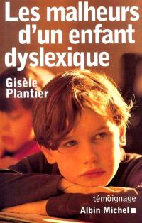 Les malheurs d'un enfant dyslexique