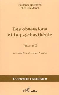 Les obsessions et la psychasthénie. Volume 2