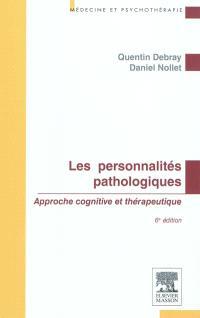 Les personnalités pathologiques : approche cognitive et thérapeutique