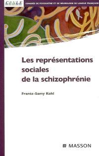 Les représentations sociales de la schizophrénie