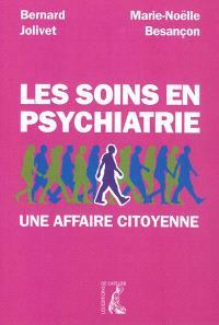 Les soins en psychiatrie : une affaire citoyenne