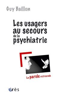 Les usagers au secours de la psychiatrie : la parole retrouvée