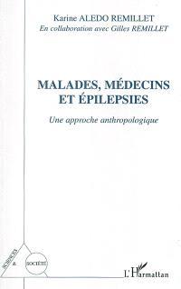 Malades, médecins et épilepsies : une approche anthropologique