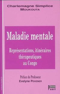 Maladie mentale : représentations, itinéraires thérapeutiques au Congo