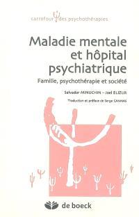 Maladie mentale et hôpital psychiatrique : famille, psychothérapie et société