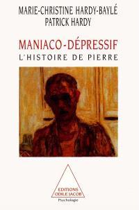 Maniaco-dépressif, l'histoire de Pierre