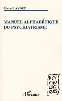 Manuel alphabétique du psychiatrisme