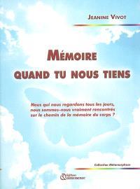 Mémoire quand tu nous tiens : nous qui nous regardons tous les jours, nous sommes-nous vraiment rencontrés sur le chemin de la mémoire du corps ?