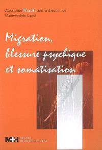 Migration, blessure psychique et somatisation