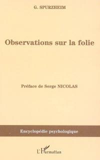 Observations sur la folie ou Sur les dérangements des fonctions morales et intellectuelles de l'homme (1817-1818)
