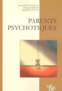 Parents psychotiques : parcours cliniques d'enfants de patients psychiatrisés