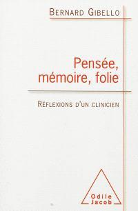 Pensée, mémoire, folie : réflexions d'un clinicien