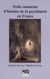 Petits moments d'histoire de la psychiatrie en France