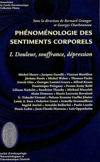 Phénoménologie des sentiments corporels. Volume 1, Douleur, souffrance, dépression
